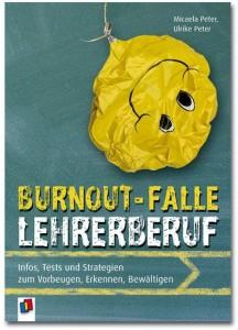 Buchcover Burnout Falle Lehrerberuf von Dipl. Psych. Micaela Peter